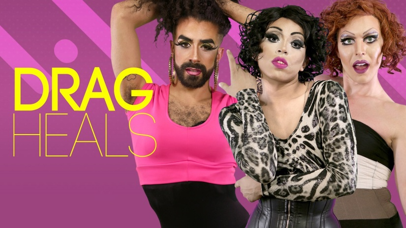 "Drag Heals is ""part theater, part performance art and part group therapy"""