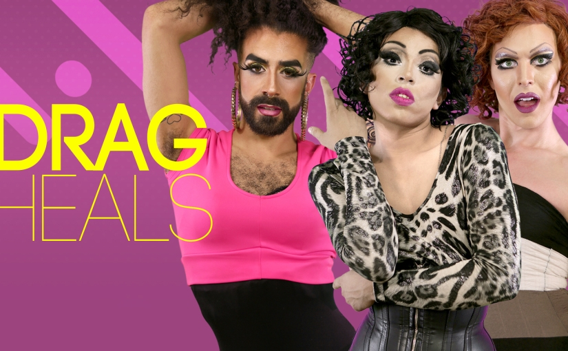 Pride Month Spotlight: Drag Heals