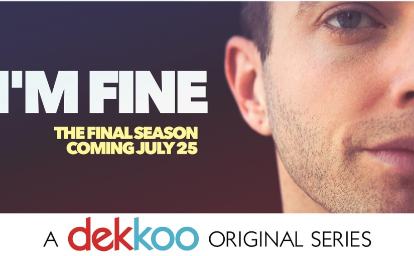 I'm Fine: The Final Season is coming to Dekkoo July 25th!!!