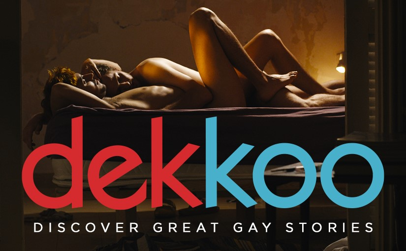 Discover great gay movies with Dekkoo!
