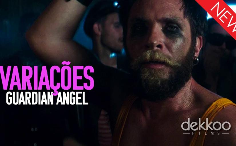 Watch the trailer for the new Dekkoo Original Film Variações: Guardian Angel