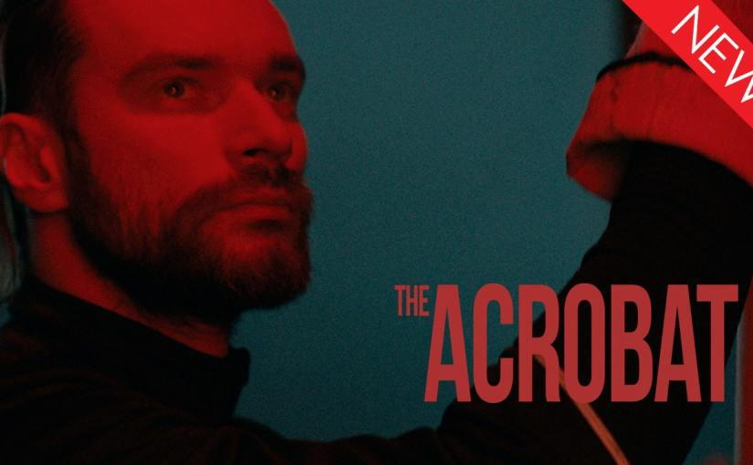The Acrobat is a complex relationship drama from director Rodrigue Jean
