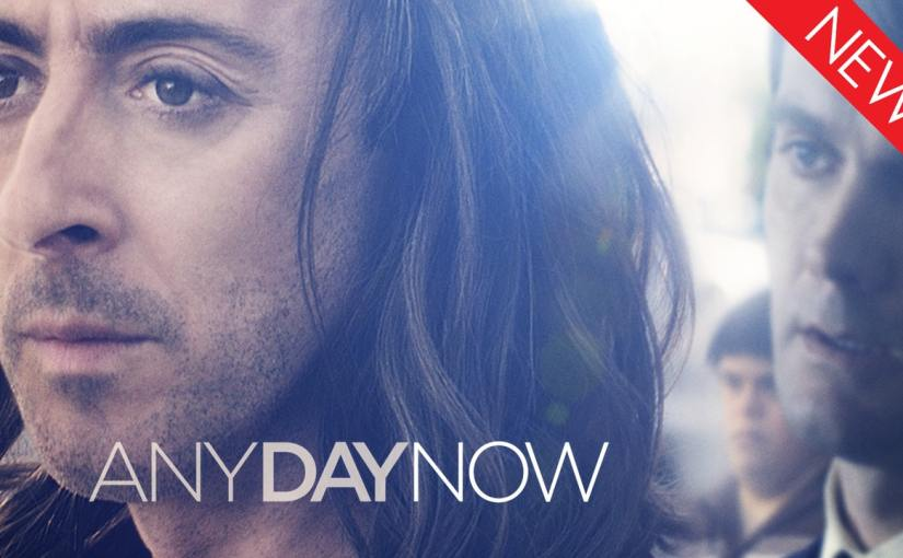 Alan Cumming and Garret Dillahunt fight for their right to be parents in the acclaimed drama Any DayNow