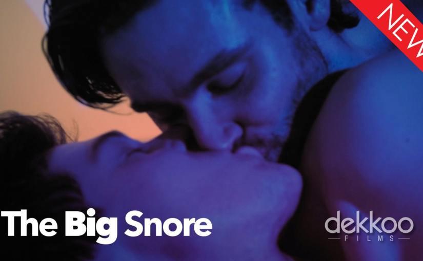 Dekkoo Original: The BigSnore